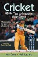 Ken Davis, Neil Buszard - Cricket: 99.94 Tips to Improve Your Game - 9780736090780 - V9780736090780