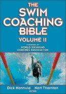 Hannula, Dick; Thornton, Nort - The Swim Coaching Bible - 9780736094085 - V9780736094085
