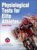 Australian Institute of Sport - Physiological Tests for Elite Athletes - 9780736097116 - V9780736097116