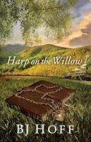 Hoff, B. J. - Harp on the Willow (Mt. Laurel Memories) - 9780736920674 - 9780736920674