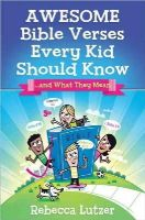 Lutzer, Rebecca - Awesome Bible Verses Every Kid Should Know: ...and What They Mean - 9780736939386 - V9780736939386