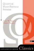 Negele, John W., Orland, Henri - Quantum Many-particle Systems (Advanced Books Classics) - 9780738200521 - V9780738200521