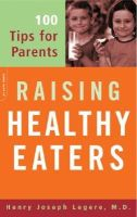 Legere, Henry - Raising Healthy Eaters: 100 Tips For Parents - 9780738209630 - KEX0250061