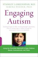 Greenspan, Stanley I.; Wieder, Serena - Engaging Autism - 9780738210940 - V9780738210940