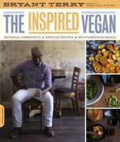 Terry, Bryant - The Inspired Vegan: Seasonal Ingredients, Creative Recipes, Mouthwatering Menus - 9780738213750 - V9780738213750