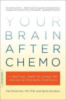 Dan Silverman, Idelle Davidson - Your Brain After Chemo: A Practical Guide to Lifting the Fog and Getting Back Your Focus - 9780738213910 - V9780738213910