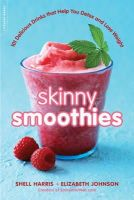 Harris, Shell, Downing, Elizabeth - Skinny Smoothies: 101 Delicious Drinks that Help You Detox and Lose Weight - 9780738216003 - V9780738216003