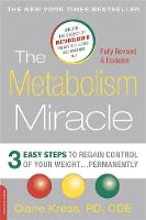 Kress, Diane - The Metabolism Miracle, Revised Edition: 3 Easy Steps to Regain Control of Your Weight . . . Permanently - 9780738218908 - V9780738218908
