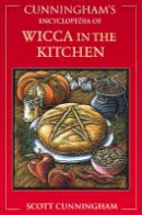 Cunningham, Scott - Cunningham's Encyclopedia of Wicca in the Kitchen - 9780738702261 - V9780738702261
