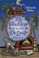 Blake, Deborah - The Goddess is in the Details - 9780738714868 - V9780738714868