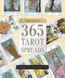 Graham, Sasha - 365 Tarot Spreads: Revealing the Magic in Each Day - 9780738740386 - V9780738740386