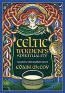 McCoy, Edain - Celtic Women's Spirituality: Accessing the Cauldron of Life - 9780738747231 - V9780738747231