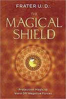 U.:D.:, Frater - The Magical Shield: Protection Magic to Ward Off Negative Forces - 9780738749990 - V9780738749990