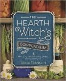 Franklin, Anna - The Hearth Witch's Compendium: Magical and Natural Living for Every Day - 9780738750460 - V9780738750460