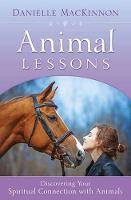 MacKinnon, Danielle - Animal Lessons: Discovering Your Spiritual Connection with Animals - 9780738751351 - V9780738751351