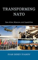 Ivanov, Ivan Dinev - Transforming NATO - 9780739137154 - V9780739137154