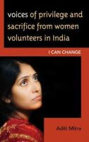 Mitra, Aditi - Voices of Privilege and Sacrifice from Women Volunteers in India - 9780739138519 - V9780739138519