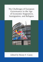 - The Challenges of European Governance in the Age of Economic Stagnation, Immigration, and Refugees - 9780739166901 - V9780739166901