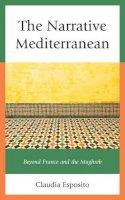 Esposito, Claudia - The Narrative Mediterranean - 9780739168219 - V9780739168219