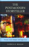 Reagan, Patricia - The Postmodern Storyteller: Donoso, García Márquez, and Vargas Llosa - 9780739169957 - V9780739169957
