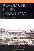 - Irish Migrants in New Communities: Seeking the Fair Land? - 9780739173824 - V9780739173824
