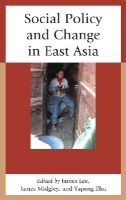 - Social Policy and Change in East Asia - 9780739174562 - V9780739174562