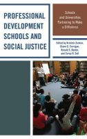 - Professional Development Schools and Social Justice: Schools and Universities Partnering to Make a Difference - 9780739177624 - V9780739177624