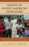 - Voices of Native American Educators: Integrating History, Culture, and Language to Improve Learning Outcomes for Native American Students - 9780739183472 - V9780739183472