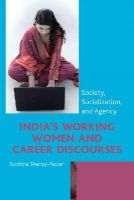 Shenoy-Packer, Suchitra - India's Working Women and Career Discourses - 9780739184776 - V9780739184776