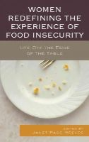 - Women Redefining the Experience of Food Insecurity: Life Off the Edge of the Table - 9780739185261 - V9780739185261
