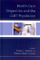 - Health Care Disparities and the LGBT Population - 9780739187029 - V9780739187029