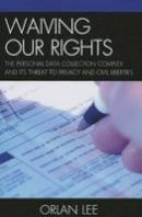 Lee, Orlan - Waiving Our Rights - 9780739188118 - V9780739188118
