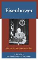 Parry, Pam - Eisenhower: The Public Relations President - 9780739189290 - V9780739189290