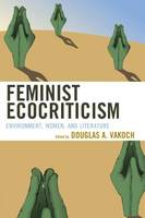 - Feminist Ecocriticism: Environment, Women, and Literature (Ecocritical Theory and Practice) - 9780739193006 - V9780739193006
