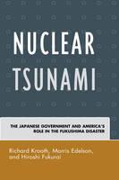 Krooth, Richard, Edelson, Morris, Fukurai, Hiroshi - Nuclear Tsunami: The Japanese Government and America's Role in the Fukushima Disaster - 9780739195710 - V9780739195710