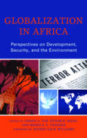 - Globalization in Africa: Perspectives on Development, Security, and the Environment - 9780739196380 - V9780739196380