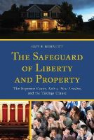 Burnett, Guy F. - The Safeguard of Liberty and Property: The Supreme Court, Kelo v. New London, and the Takings Clause - 9780739197837 - V9780739197837