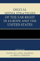 - Digital Media Strategies of the Far Right in Europe and the United States - 9780739198810 - V9780739198810