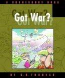 Trudeau, G. B. - Got War? A Doonesbury Book (Doonesbury Collection) - 9780740738173 - KEX0217604