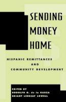 . Ed(s): De la Garza, Rodolfo O.; Lowell, Briant Lindsay - Sending Money Home - 9780742518865 - V9780742518865