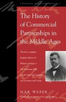 Weber, Max - The History of Commercial Partnerships in the Middle Ages: The First Complete English Edition of Weber's Prelude to The Protestant Ethic and the ... Society (Legacies of Social Tho - 9780742520493 - V9780742520493