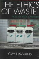 Hawkins, Gay - The Ethics of Waste: How We Relate to Rubbish - 9780742530133 - V9780742530133
