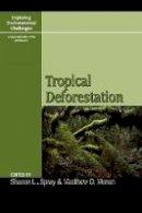 - Tropical Deforestation (Exploring Environmental Challenges: A Multidisciplinary Approach) - 9780742534827 - V9780742534827