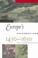 Tracy, James D. - Europe's Reformations, 1450-1650 - 9780742537897 - V9780742537897