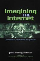 Anderson, Janna Quitney - Imagining the Internet: Personalities, Predictions, Perspectives - 9780742539365 - V9780742539365