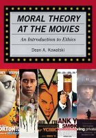 Kowalski, Dean - Moral Theory at the Movies - 9780742547872 - V9780742547872