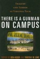 - There is a Gunman on Campus: Tragedy and Terror at Virginia Tech - 9780742561304 - V9780742561304