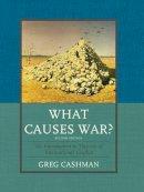 Cashman, Greg - What Causes War? - 9780742566514 - V9780742566514