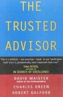 Maister, David H., Galford, Robert, Green, Charles - Trusted Advisor - 9780743207768 - V9780743207768