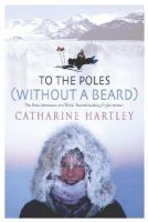 Hartley, Catharine - To the Poles Without a Beard - 9780743231527 - KRF0040155